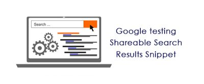 Google testing shareable snippets