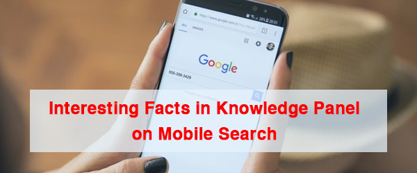 Interesting Facts in Knowledge Panel on Mobile Search
