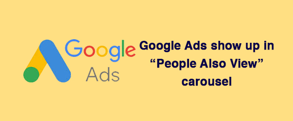 """Google Ads show up in """"People Also View"""" carousel"""