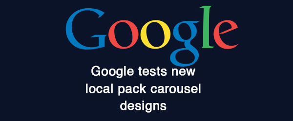 Google tests new local pack carousel designs