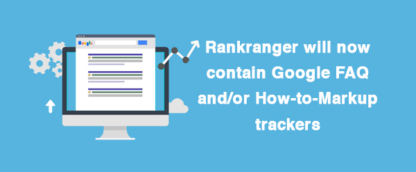 Rankranger will now contain Google FAQ and How-to-Markup trackers